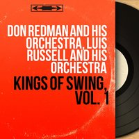 Kings of Swing, Vol. 1 — Don Redman and His Orchestra, Luis Russell and His Orchestra