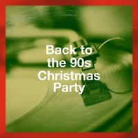 Back to the 90S Christmas Party — Christmas Hits Collective, Generation 90, 90s Forever