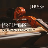 Preludes for Piano and Cello — Daniel Wiesner, Daniel Wiesner, Bledar Zajmi, Bledar Zajmi