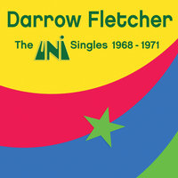 The Uni Singles 1968-1971 — Darrow Fletcher