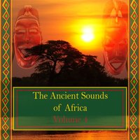 The Ancient Sounds of Africa,Vol.4 — сборник