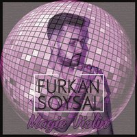 Magic Violin — Furkan Soysal