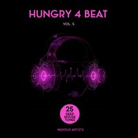 Hungry 4 Beat (25 Deep-House Tunes), Vol. 5 — сборник