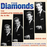 The Complete Singles As & BS 1955-62 — The Diamonds