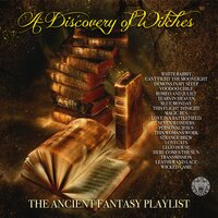 A Discovery Of Witches - The Ancient Fantasy Playlist — сборник
