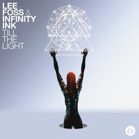 Till The Light — Lee Foss, Infinity Ink