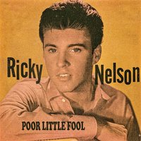 Poor Little Fool — Ricky Nelson