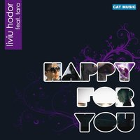 Happy for You — Tara, Liviu Hodor