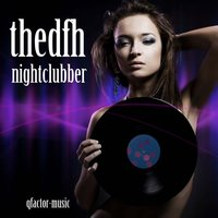 Nightclubber — thedfh