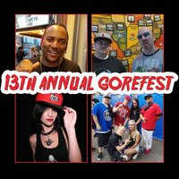 13th Annual Gorefest — Grim Reality Entertainment