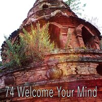 74 Welcome Your Mind — Internal Yoga Music
