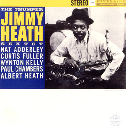 The Thumper — Wynton Kelly, Nat Adderley, Paul Chambers, Curtis Fuller, Albert Heath, Jimmy Heath Sextet