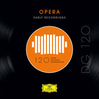 DG 120 – Opera: Early Recordings — сборник
