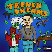 TRENCH DREAMS — Yf trap