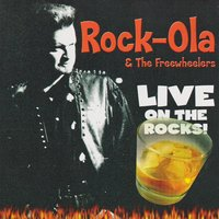Live on the Rocks — Rock-Ola & The Freewheelers
