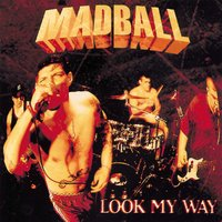 Look My Way — Madball