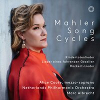 Mahler: Song Cycles — Alice Coote, Netherlands Philharmonic Orchestra, Marc Albrecht, Густав Малер