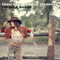 I've Got a Woman — Eddie Bond & The Stompers