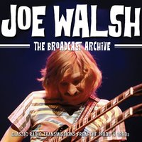 The Broadcast Archive — Joe Walsh