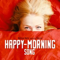 Happy Morning Song — Mellow Mark, Bassix