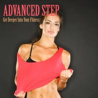 Advanced Step - Get Deeper into Your Fitness — сборник