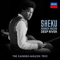 Traditional: Deep River (Arr. Coleridge-Taylor, Kanneh-Mason) — Sheku Kanneh-Mason, Isata Kanneh-Mason, Braimah Kanneh-Mason