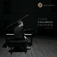 Couperin Louis — Louis Couperin, Pierre Chalmeau