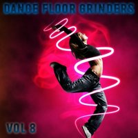 Dance Floor Grinders, Vol. 8 — сборник