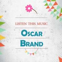 Listen This Music — Oscar Brand