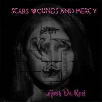 Scars, Wounds and Mercy — Gosh Da Reel