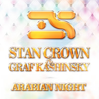 Arabian Night — Graf Kashinsky, Stan Crown