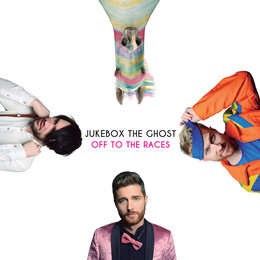 Off To The Races — Jukebox the Ghost
