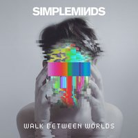 Walk Between Worlds — Simple Minds