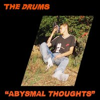 Abysmal Thoughts — The Drums