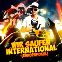 Wir saufen international (Europapokal) — Rick Arena