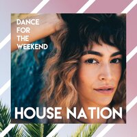 Dance for the Weekend // House Nation — сборник