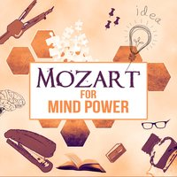 Mozart for Mind Power: The Best Classical Music for Better Concentration, Increase Brain Power, Exam Study Skills, Focus on Learning — Krakow String Project, Вольфганг Амадей Моцарт