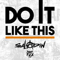 Do It Like This — Saladin