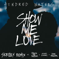 Show Me Love — Hundred Waters, Chance the Rapper, Moses Sumney, Robin Hannibal