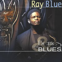 Berries and Blues — Ray Blue