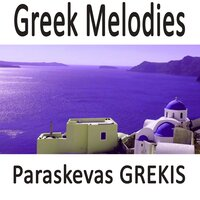 Greek Melodies — Grekis Paraskevas