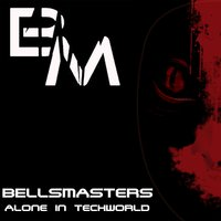 Alone in Techworld — BellsMasters