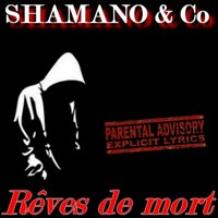 Rêves de mort — Shamano and Co