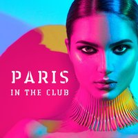 Paris in the Club — Various artists