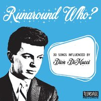 Runaround Who? (30 Songs Influenced By Dion Dimucci) — сборник