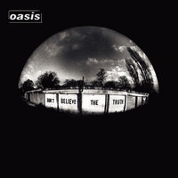 Don't Believe The Truth — Oasis
