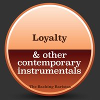 Loyalty & Other Contemporary Instrumental Versions — The Backing Baristas