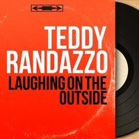 Laughing on the Outside — Teddy Randazzo
