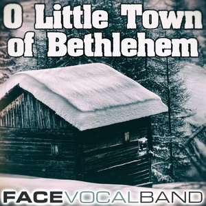 Face Vocal Band - O Little Town of Bethlehem