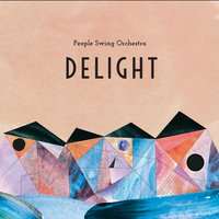 Delight — People Swing Orchestra